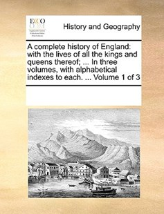 A complete history of England by See Notes Multiple Contributors (9781170224922) - PaperBack - History Modern