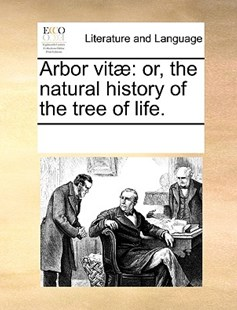 Arbor vitæ by See Notes Multiple Contributors (9781170229026) - PaperBack - Reference
