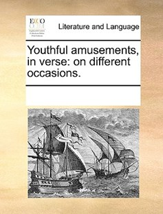 Youthful amusements, in verse by See Notes Multiple Contributors (9781170230206) - PaperBack - Reference