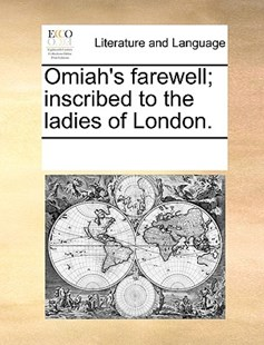 Omiah's farewell; inscribed to the ladies of London. by See Notes Multiple Contributors (9781170232392) - PaperBack - Reference