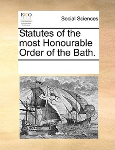 Statutes of the most Honourable Order of the Bath. by See Notes Multiple Contributors (9781170232651) - PaperBack - Social Sciences Sociology