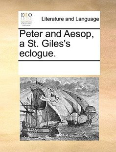 Peter and Aesop, a St. Giles's eclogue. by See Notes Multiple Contributors (9781170233320) - PaperBack - Reference