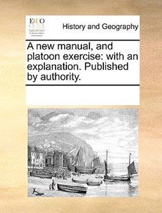 A new manual, and platoon exercise by See Notes Multiple Contributors (9781170243718) - PaperBack - History Modern