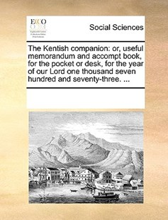 The Kentish companion by See Notes Multiple Contributors (9781170244845) - PaperBack - Social Sciences Sociology
