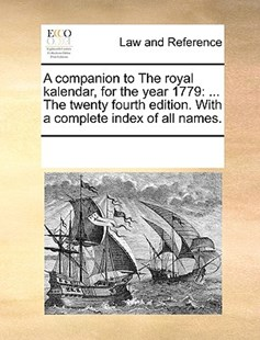A companion to The royal kalendar, for the year 1779 by See Notes Multiple Contributors (9781170248249) - PaperBack - Reference Law