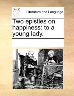 Two epistles on happiness by See Notes Multiple Contributors (9781170253021) - PaperBack - Reference