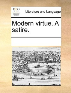 Modern virtue. A satire. by See Notes Multiple Contributors (9781170253069) - PaperBack - Reference