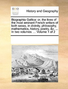 Biographia Gallica by See Notes Multiple Contributors (9781170255353) - PaperBack - History Modern