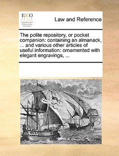 The polite repository, or pocket companion by See Notes Multiple Contributors (9781170259566) - PaperBack - Reference Law