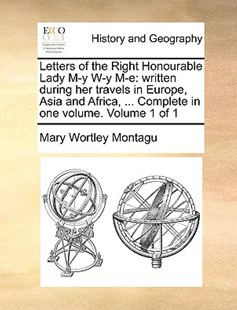 Letters of the Right Honourable Lady M-y W-y M-e by Mary Wortley Montagu (9781170360255) - PaperBack - History Modern