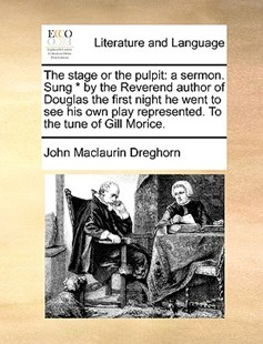 The Stage or the Pulpit by John Maclaurin Dreghorn (9781170366677) - PaperBack - Reference