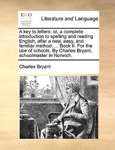 A Key to Letters by Charles Bryant (9781170368930) - PaperBack - Reference