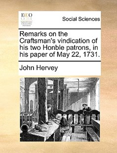 Remarks on the Craftsman's Vindication of His Two Honble Patrons, in His Paper of May 22, 1731. by John Hervey (9781170376607) - PaperBack - Social Sciences Sociology