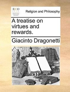 A Treatise on Virtues and Rewards. by Giacinto Dragonetti (9781170384732) - PaperBack - Religion & Spirituality