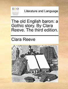 The Old English Baron by Clara Reeve (9781170387313) - PaperBack - Reference