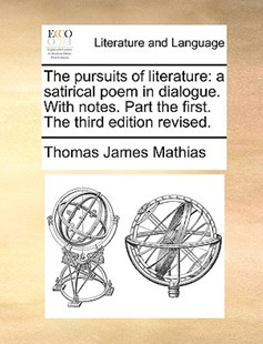 The Pursuits of Literature by Thomas James Mathias (9781170388280) - PaperBack - Reference
