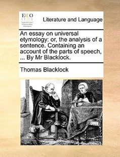 An Essay on Universal Etymology by Thomas Blacklock (9781170389362) - PaperBack - Reference