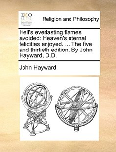 Hell's Everlasting Flames Avoided by John Hayward Sir (9781170393369) - PaperBack - Religion & Spirituality