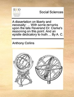 A Dissertation on Liberty and Necessity by Anthony Collins (9781170399064) - PaperBack - Social Sciences Sociology