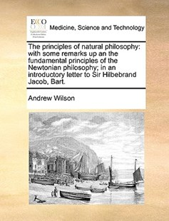 The Principles of Natural Philosophy by Andrew Wilson (9781170399477) - PaperBack - Reference Medicine