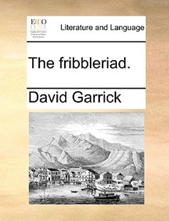 The Fribbleriad. by David Garrick (9781170400043) - PaperBack - Reference
