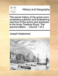 The Secret History of the Green Room by Joseph Haslewood (9781170401125) - PaperBack - History Modern