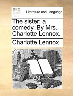 The Sister by Charlotte Lennox (9781170401446) - PaperBack - Reference