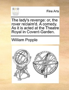 The Lady's Revenge by William Popple (9781170402108) - PaperBack - Art & Architecture Art History