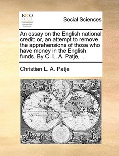 An Essay on the English National Credit by Christian L a Patje (9781170402580) - PaperBack - Social Sciences Sociology