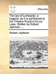 The Law of Lombardy; A Tragedy by Robert Jephson (9781170403198) - PaperBack - Art & Architecture Art History