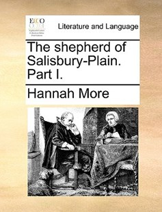 The Shepherd of Salisbury-Plain. Part I. by Hannah More (9781170406120) - PaperBack - Reference