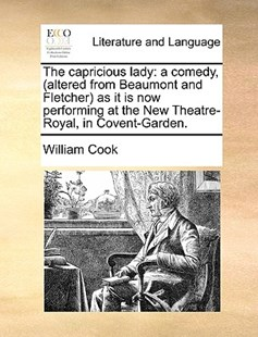 The Capricious Lady by William Cook (9781170408131) - PaperBack - Reference