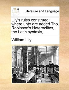 Lily's Rules Construed by William Lily (9781170410356) - PaperBack - Reference