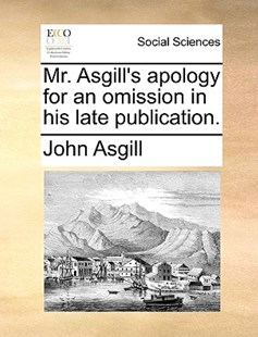 Mr. Asgill's Apology for an Omission in His Late Publication. by John Asgill (9781170411827) - PaperBack - Social Sciences Sociology