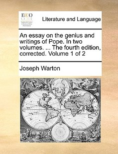 An Essay on the Genius and Writings of Pope. in Two Volumes. ... the Fourth Edition, Corrected. Volume 1 of 2 by Joseph Warton (9781170418567) - PaperBack - Reference