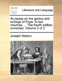 An Essay on the Genius and Writings of Pope. in Two Volumes. ... the Fourth Edition, Corrected. Volume 2 of 2 by Joseph Warton (9781170418574) - PaperBack - Reference