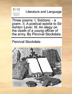 Three Poems by Percival Stockdale (9781170419168) - PaperBack - Reference