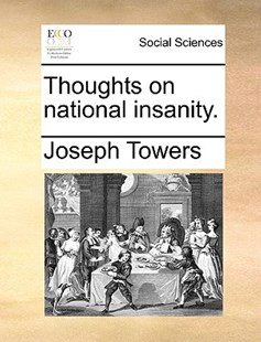 Thoughts on national insanity. by Joseph Towers (9781170586167) - PaperBack - Social Sciences Sociology