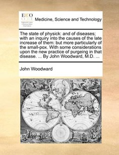 The state of physick by John Woodward (9781170975213) - PaperBack - Reference Medicine