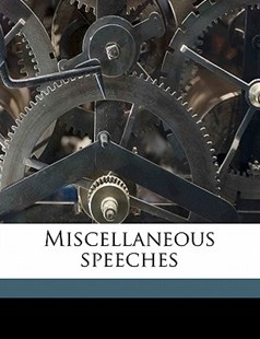 Miscellaneous Speeches by W e. 1809-1898 Gladstone (9781171760559) - PaperBack - History