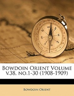 Bowdoin Orient Volume V 38, No 1-30 by Bowdoin Orient (9781172244744) - PaperBack - History