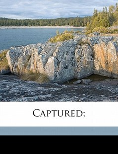 Captured; by John Harvey Douglas (9781172246069) - PaperBack - History