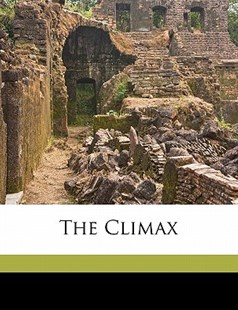 The Climax by Charles. [From Old Catalog] Sidney (9781172248339) - PaperBack - History