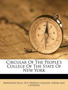 Circular of the People's College of the State of New York by N y People's College [F Montour Falls (9781172248605) - PaperBack - History