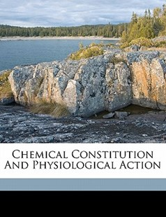 Chemical Constitution and Physiological Action by Leopold Spiegel (9781172256549) - PaperBack - History