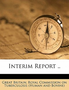 Interim Report by Great Britain. Royal Commission On Tuber (9781172258604) - PaperBack - History