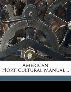 American Horticultural Manual by Budd L (9781172260805) - PaperBack - History