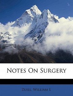 Notes on Surgery by Zuill L (9781172261413) - PaperBack - History