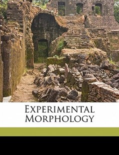 Experimental Morphology by Charles Benedict Davenport (9781172262359) - PaperBack - History