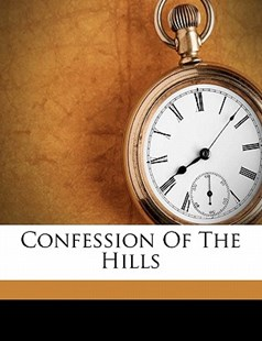 Confession of the Hills by Walford Austin (9781172266265) - PaperBack - History